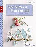 Zarte Figuren aus Papierdraht: Szenerien mit Leichtigkeit (kreativ.kompakt.)