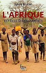 L'Afrique est-elle si bien partie ? de Sylvie Brunel