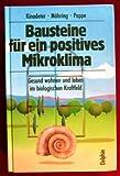 Bausteine für ein positives Mikroklima. Gesund wohnen und leben im biologischen Kraftfeld