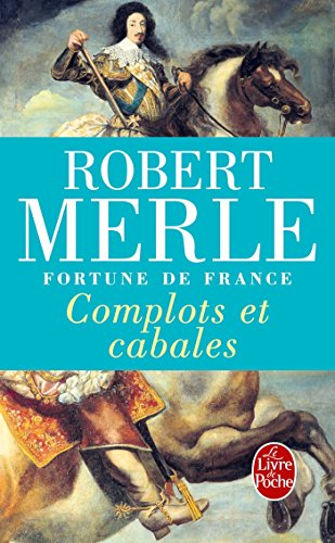Complots Et Cabales: Fortune De France: Tome 12 (Ldp Litterature) par Robert Merle