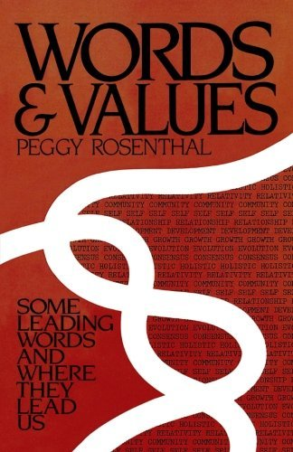 Words and Values: Some Leading Words and Where They Lead Us by Peggy Rosenthal (27-Jan-2005) Paperback