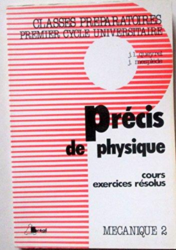 Précis de physique, tome 2, mécanique 2. Classes préparatoires, premier cycle universitaire