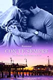 CON TE SEMPRE: La storia di Bryan Walker e Mia Scott (THE BROTHER WALKER SERIES Vol. 1)