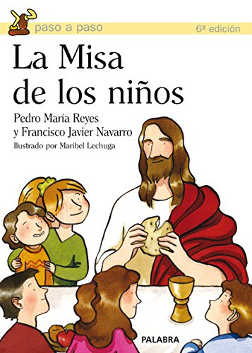La Misa de los niños (Paso a paso) por Pedro María Reyes