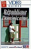Vidéo Guides Hachette: République Dominicaine [VHS]