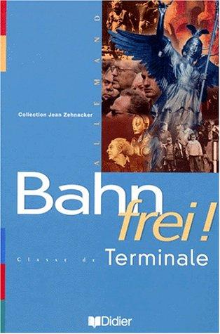 Bahn frei !, terminale, LV1, LV2. Manuel par J. Zehnacker