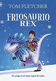 Friosaurio Rex par Tom Fletcher