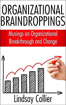 Organizational Braindroppings; Musings on Organizational Change (English Edition) par [Collier, Lindsay]