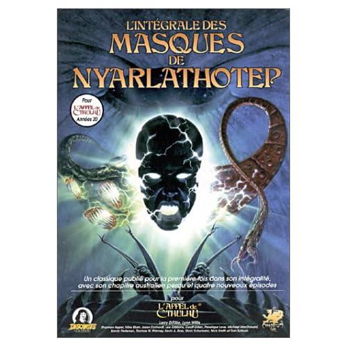 Les masques de Nyarlathotep, l'intégrale: Campagne de l'Appel de Cthulhu
