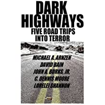 Dark Highways: Five Road Trips into Terror by David Bain (2012-04-27)