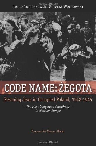 Zegota: The Council for Aid to Jews in Occupied Poland 1942-45 by Tomaszewski, Irene, Werbowski, Tecia (2010) Hardcover
