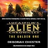 Lucasfilm's Alien Chronicles: The Golden One