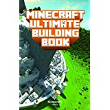 Minecraft: Ultimate Building  Book: Amazing Building Ideas and Guides for All Minecrafters (An Unofficial Minecraft Book (Minecraft Books for Kids)) (English Edition)