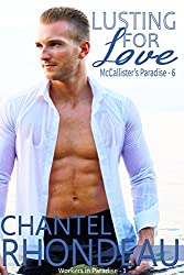 Lusting For Love: Workers in Paradise - 1 (McCallister's Paradise Book 6) (English Edition)