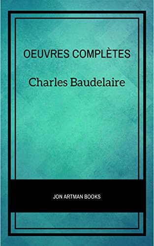 Charles Baudelaire: Oeuvres Complètes par Charles Baudelaire