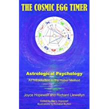 The Cosmic Egg Timer: Astrological Psychology - The Introduction to the Huber Method