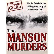 The Manson Murders: Martin Fido Tells the Chilling True Story of Charles Manson (True Crime)