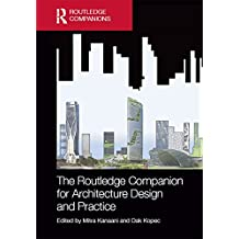 The Routledge Companion for Architecture Design and Practice: Established and Emerging Trends