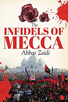 The Infidels of Mecca by [Zaidi, Abbas]