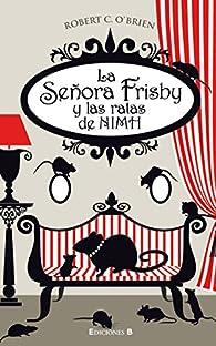 LA SEÑORA FRISBY Y LAS RATAS DE NIMH par  Robert O' Brien