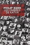 ombres de Katyn (Les) | Kerr, Philip (1956-....). Auteur