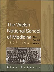 The Welsh National School of Medicine, 1893-1931: The Cardiff Years