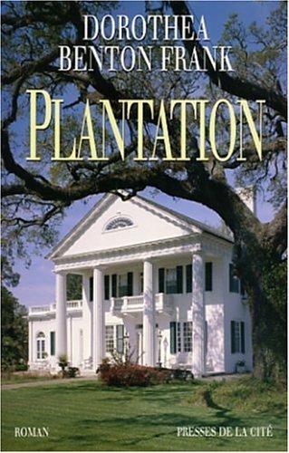 Plantation par Dorothea Benton-Frank