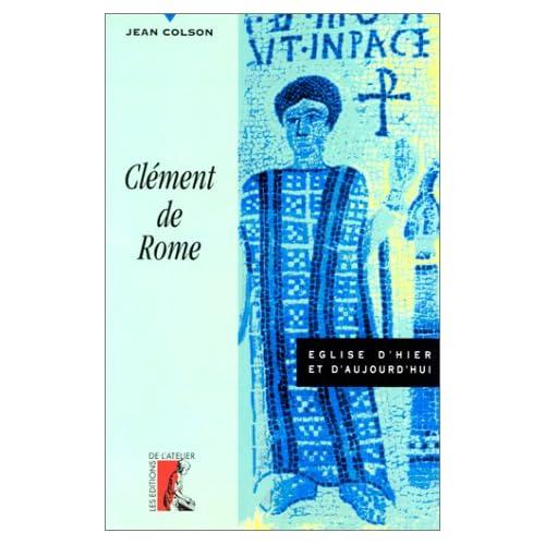 Clément de Rome : [Lettre aux Corinthiens]