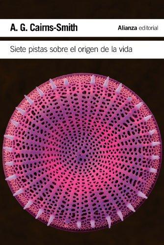 Siete pistas sobre el origen de la vida: Una historia científica en clave detectivesca (El Libro De Bolsillo - Ciencias) por A. G. Cairns-Smith