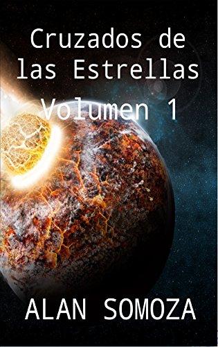 Cruzados de las Estrellas: Volumen 1 (Cruzados de las Estrellas - Compendio) por Alan Somoza