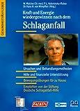 Kraft und Energie wiedergewinnen nach dem Schlaganfall - Wolfgang Melcher, Peter L. Kolominsky-Rabas, Hans H. von Wimpffen