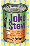 Joke Stew: 1,349 More Hilarious Servings from Today's Hottest Comedians