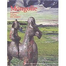 Mongolie : Le Premier Empire des steppes