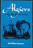 Front cover for the book Algiers in the Age of the Corsairs by William Spencer