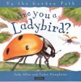 Are You a Ladybird? (Up the Garden Path)