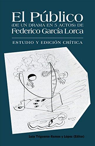 El Público (De Un Drama En 5 Actos) De Federico García Lorca: Estudio Y Edición Crítica.
