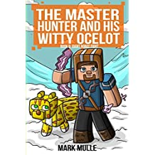 Master Hunter: Robots Revolt (Book 9): Giant Robot Fight (An Unofficial Minecraft Diary Book for Kids Ages 9 - 12 (Preteen) (The Master Hunter and His Witty Ocelot) (English Edition)