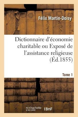 Dictionnaire d'économie charitable ou Exposé de l'assistance religieuse Tome 1