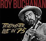 Roy Buchanan: Telemaster Live in '75 (Audio CD)