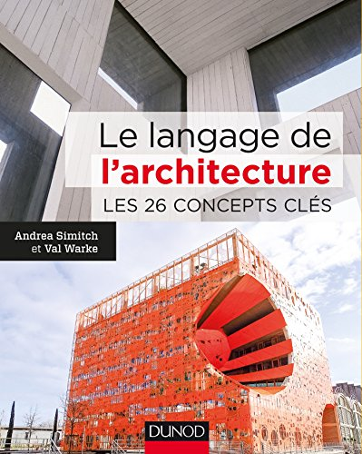Le langage de l'architecture - Les 26 concepts clés par Andrea Simitch