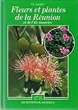 fleurs et plantes de la reunion et de l ile maurice