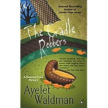 [The Cradle Robbers] (By (author) Ayelet Waldman) [published: July, 2006]
