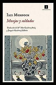 Monjas y soldados par Iris Murdoch