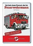 Ich habe einen Freund, der ist Feuerwehrmann