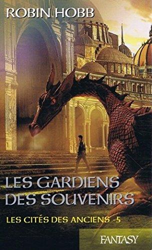Les gardiens des souvenirs. Les Cités des Anciens, tome 5.