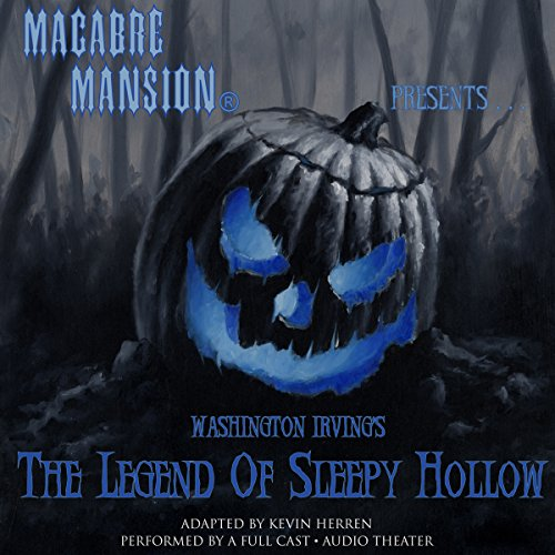 Macabre Mansion Presents... The Legend of Sleepy Hollow (Dramatized)  Audiolibri