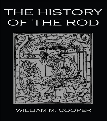 History Of The Rod: Flagellation and the Flagellants in All Countries, from the Earliest Period to the Present Time (Kegan Paul Library of Sexual Life)