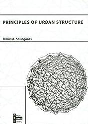 Principles of Urban Structure (Design/science/planning) by Nikos A Salingaros (2005-01-01)