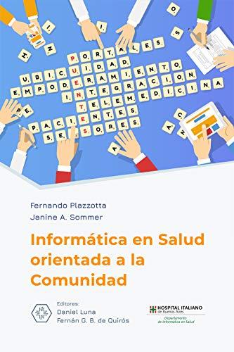 Informática en salud orientada a la comunidad eBook: Plazzotta ...