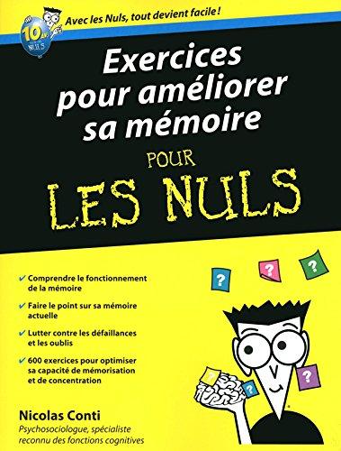 Exercices pour améliorer sa mémoire Pour les Nuls par Nicolas CONTI